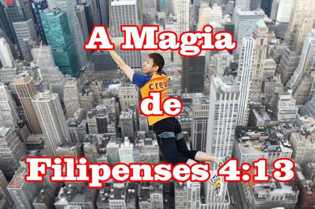 A Magia de Filipenses 4:13