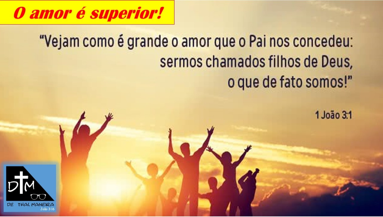 A Superioridade do Amor de Deus #JesusCristo
