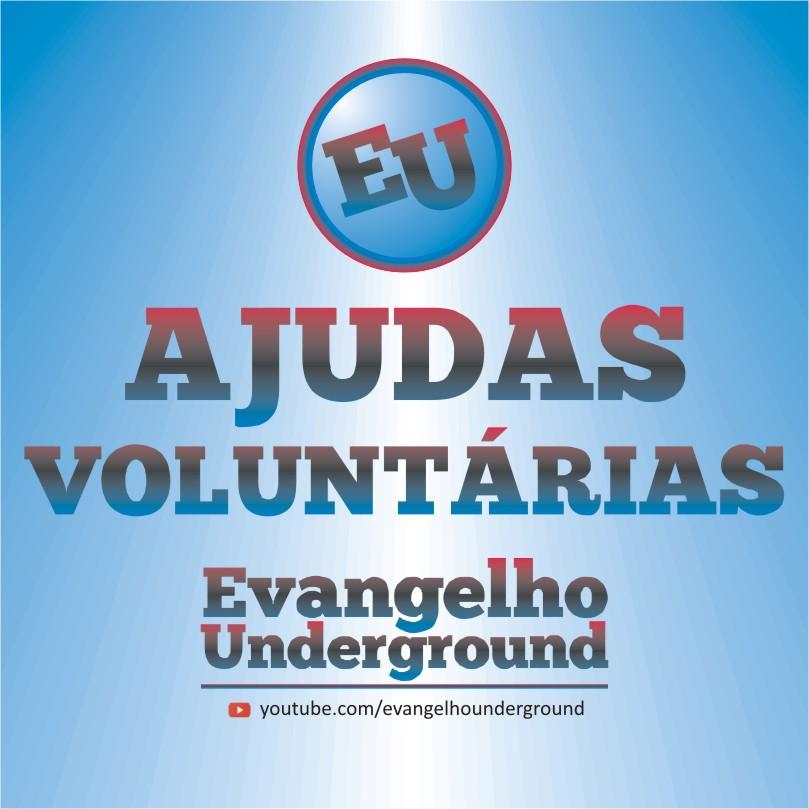 Evangelho Underground Tamanhano Original - Ajudas Voluntárias