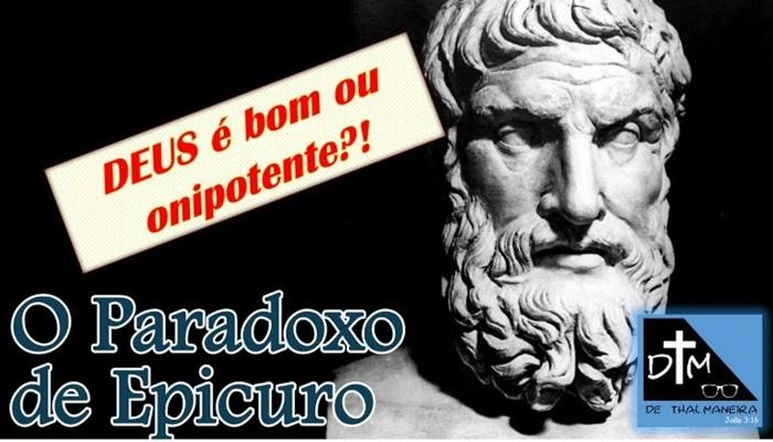 Se DEUS é bom por que o mal ainda existe? Paradoxo de Epicuro nos dias de hoje!