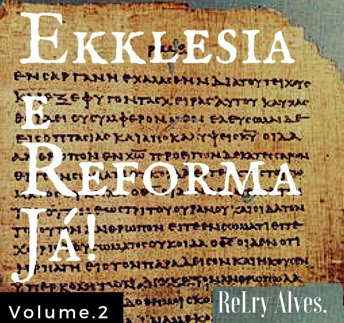 capa ekklesia e reforma ja 2 - Série: O que isso tem haver com o evangelho? Parte #01