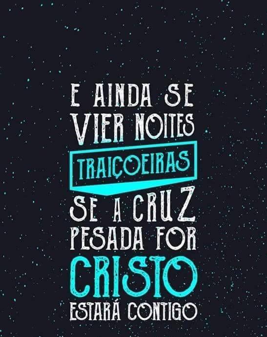 E Ainda Que Vierem Noites Traiçoeiras Cristo Estará Contigo - Conselheiro Cristão
