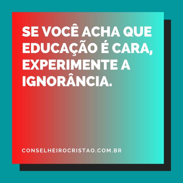 Mensagem Colorida sobre Educação 1 - Não Seja Cativo da Ignorância