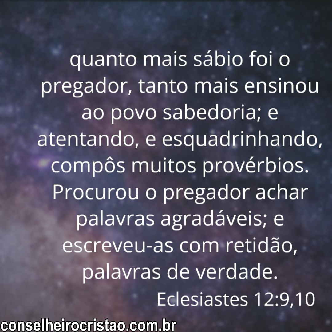 Eclesiastes 12 verso 9 e 10 - Versículos Bíblicos