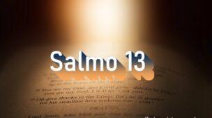 Salmo 13 - Comentário e oração em Salmo 13