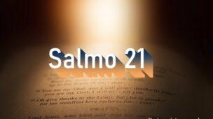 Salmo 21 - Comentário e Oração no Salmo 21