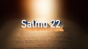 Salmo 22 - Comentário e Oração no Salmo 22